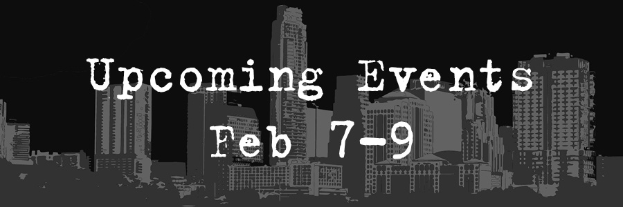 Upcoming Events: Feb 7-8