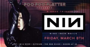 Poo Poo Platter: a Nine Inch Nails drag tribute