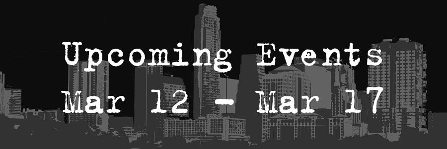Upcoming Evnets: Mar 12-Mar 17