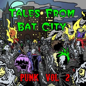 Tales from Bat City: Punk vol.2 Release PARTY