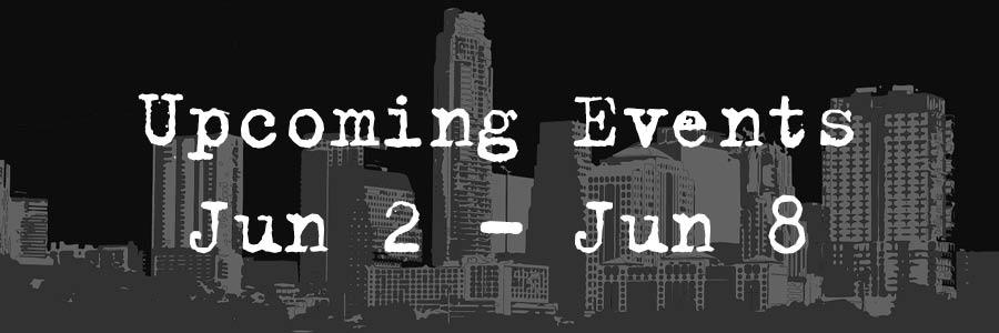 Upcoming Events Jun 2- Jun 8