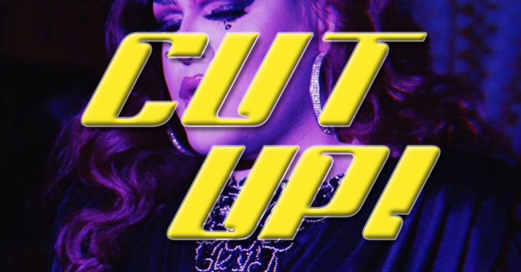 CUT UP! ft. BOY SIM, Tatiana Cholula, & Banshee Rose
