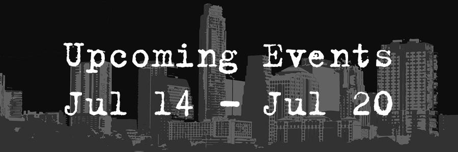 Upcoming Events Jul 14- Jul 20