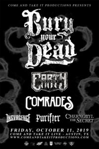 Bury Your Dead, Earth Groans, Comrades and more