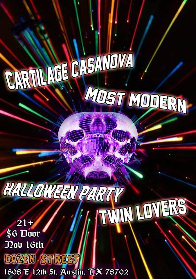 Cartilage Casanova / Most Modern / Twin Lovers / Halloween Party