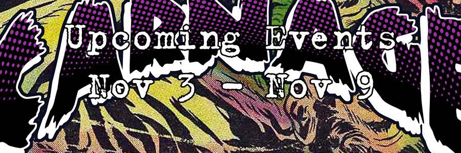 Upcoming Events Nov 3 - Nov 9