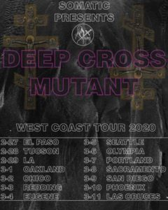 Deep Cross & Mutant Tour Kick Off w/ Blank Hellscape