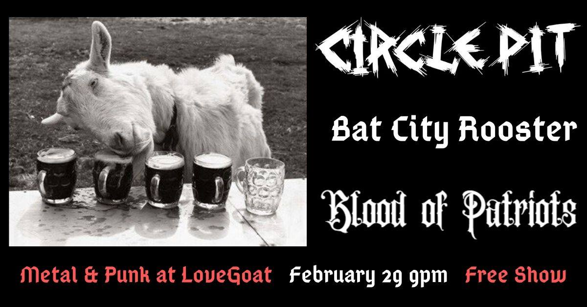 Circle Pit, Blood of Patriots, and Bat City Rooster