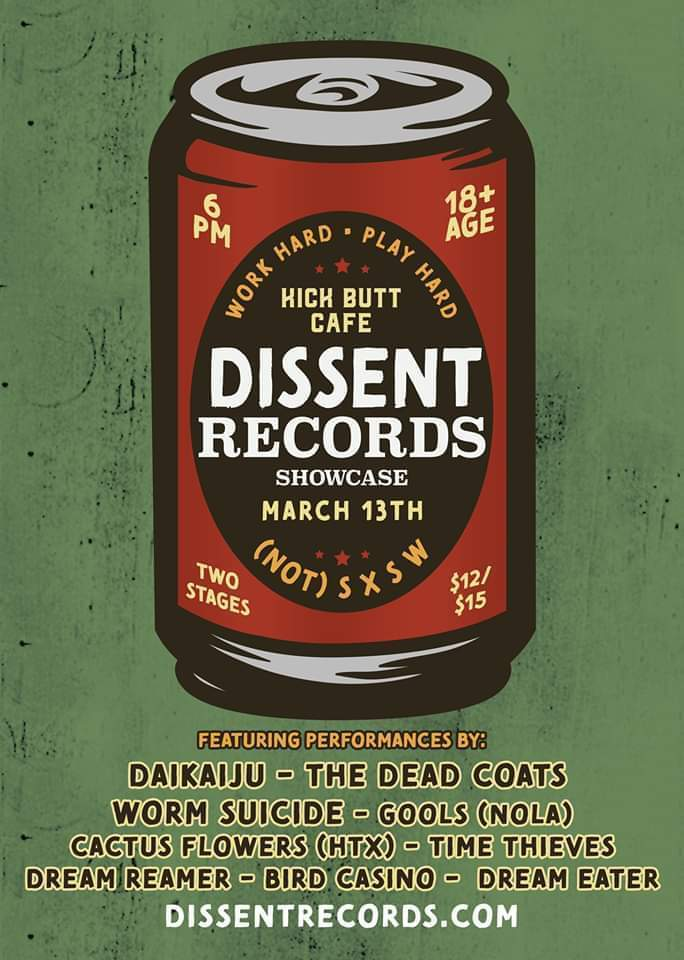 Work Hard Play Hard: Dissent Records (Not) SXSW Showcase