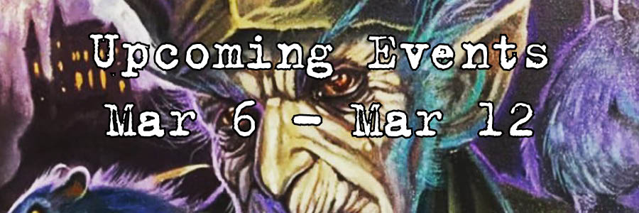 Upcoming Events Mar 6 - Mar 12
